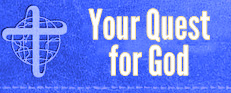 Download our booklet: Your Quest for God